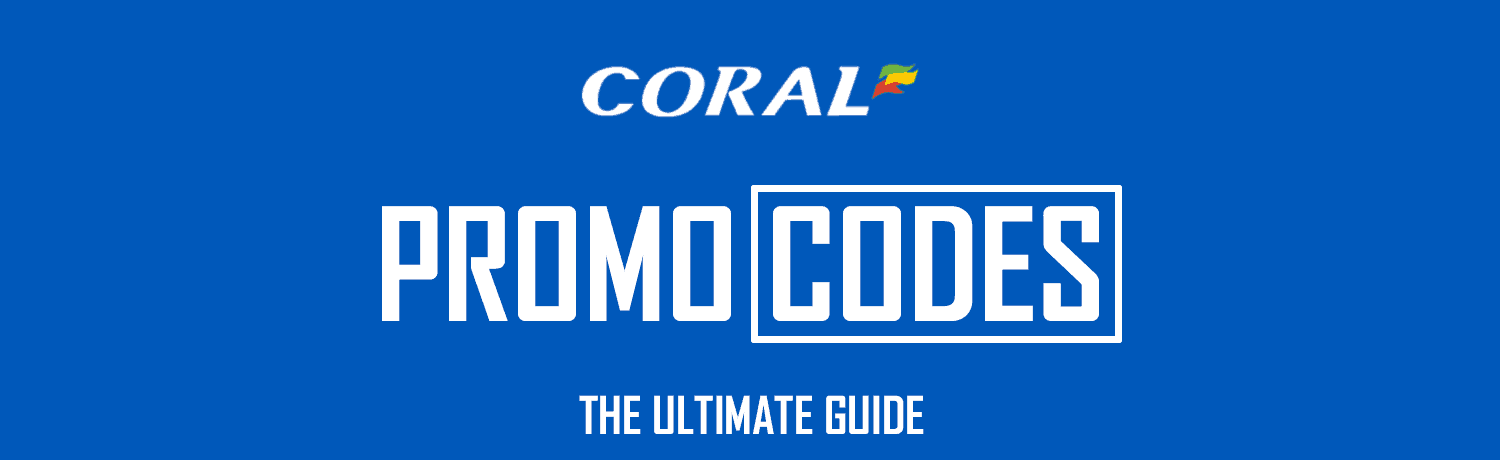 Coral Promotion Codes For Sportsbook, Bingo, Casino & Poker