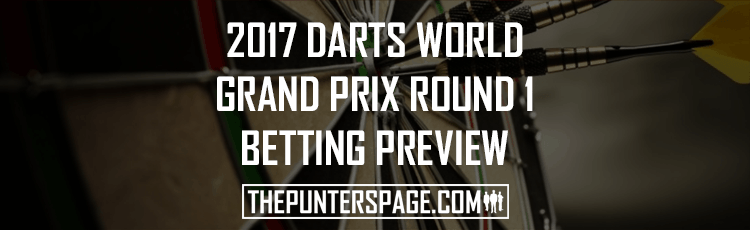 2017 Darts Grand Prix Round One Betting Preview