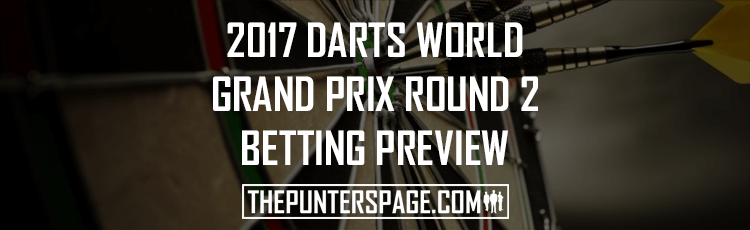 2017 Darts Grand Prix Round Two Betting Preview