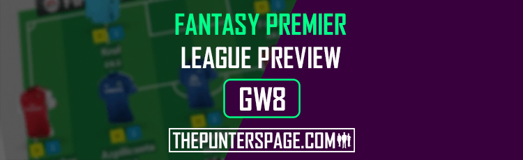 Fantasy Premier League Preview, Hints & Tips For Gameweek 8