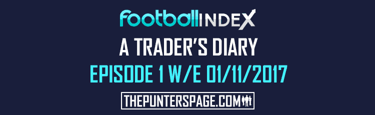 Football Index A Trader's Diary Episode 1 W-E 01-11-2017