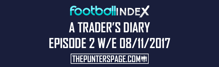 Football Index A Trader's Diary Episode 2 WE 08-11-2017