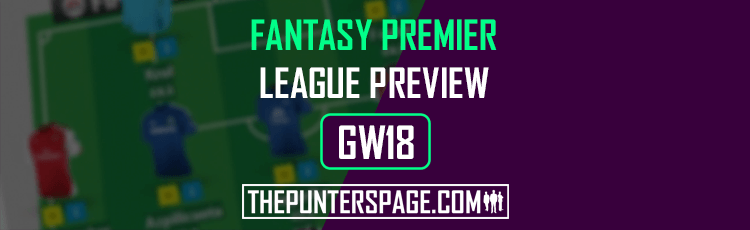 Fantasy Premier League Preview, Hints & Tips For Gameweek 18