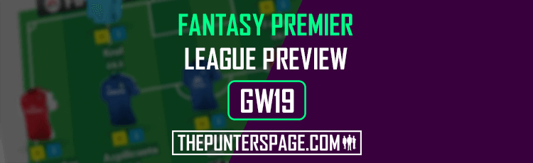 Fantasy Premier League Preview, Hints & Tips For Gameweek 19