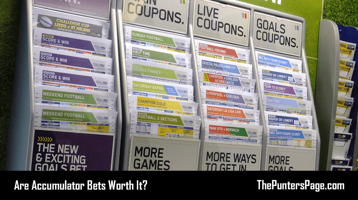 Are Accumulator Bets Worth It?