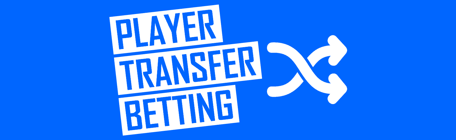 PLayer Transfer Betting Odds & Bookmakers
