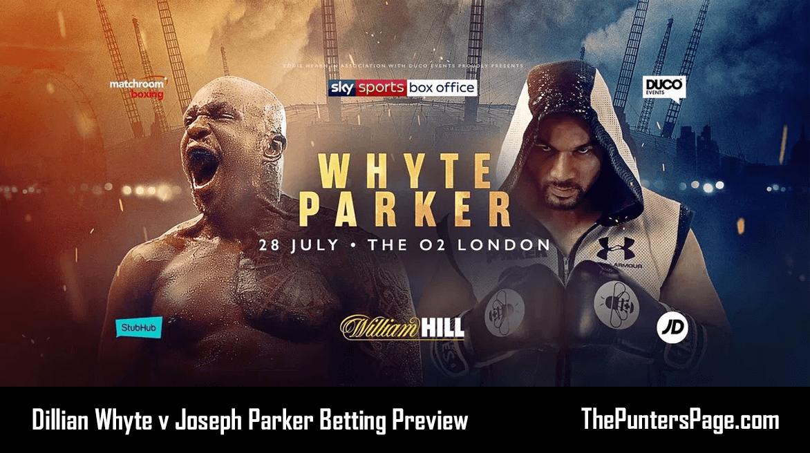 Dillian Whyte v Joseph Parker Betting Preview & Tips 28th July