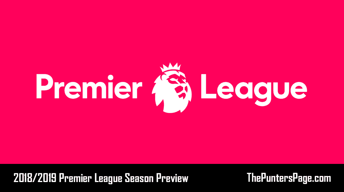 2018-2019 Premier League Season Betting Preview & Tips