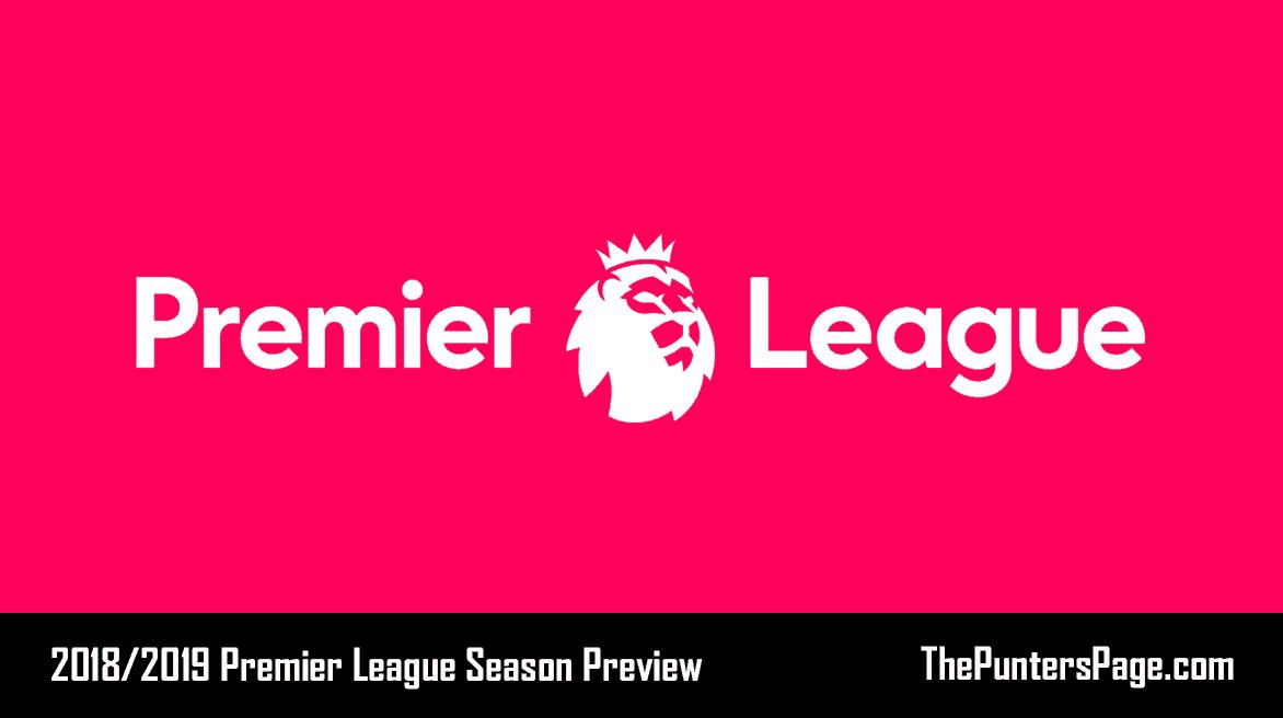 2018-2019 Premier League Season Betting Preview & Tips