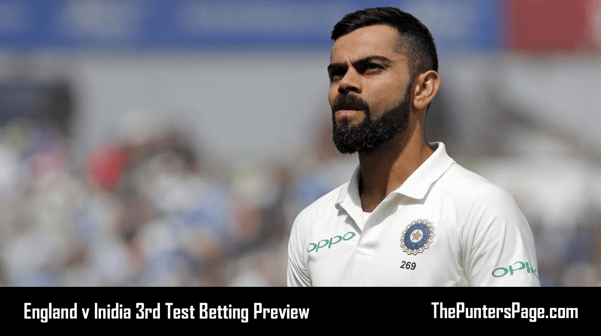 England v India 3rd Test Betting Preview, Odds & Tips 18th August