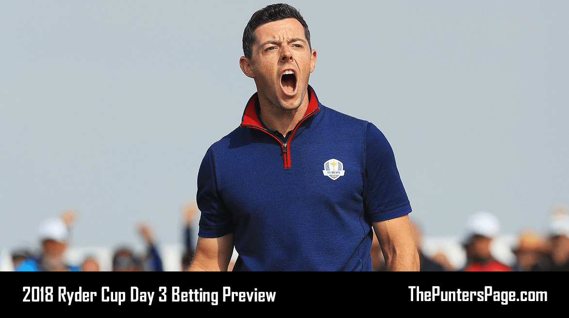 2018 Ryder Cup Day 3 Betting Preview & Tips