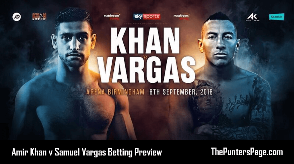 Amir Khan v Samuel Vargas Betting Preview & Tips 8th September
