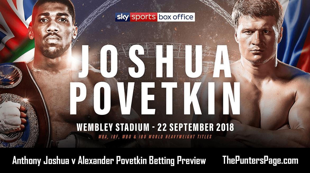 Anthony Joshua v Alexander Povetkin Betting Preview, Odds & Tips