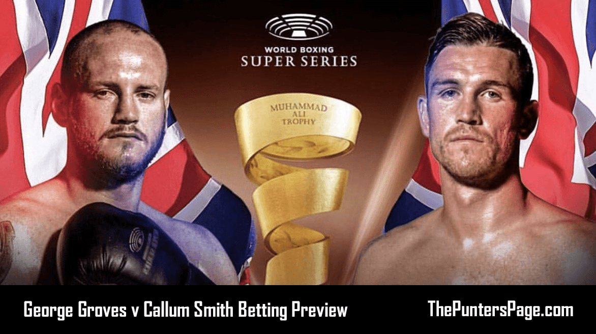 George Groves vs Callum Smith Betting Preview, Odds & Tips
