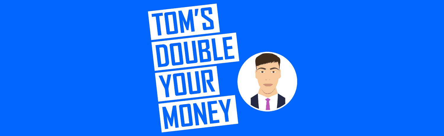 Tom's Double Your Money