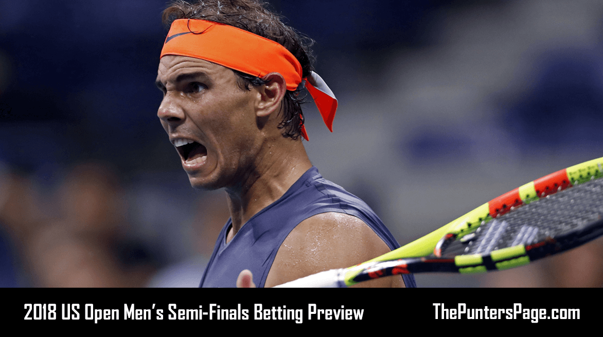 US Open 2018 Men's Semi-Finals Betting Preview & Tips