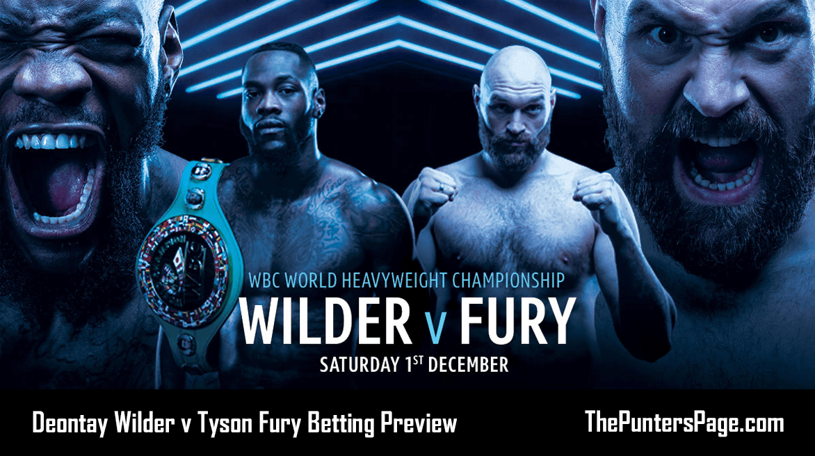 Deontay Wilder v Tyson Fury Betting Preview, Odds & Tips
