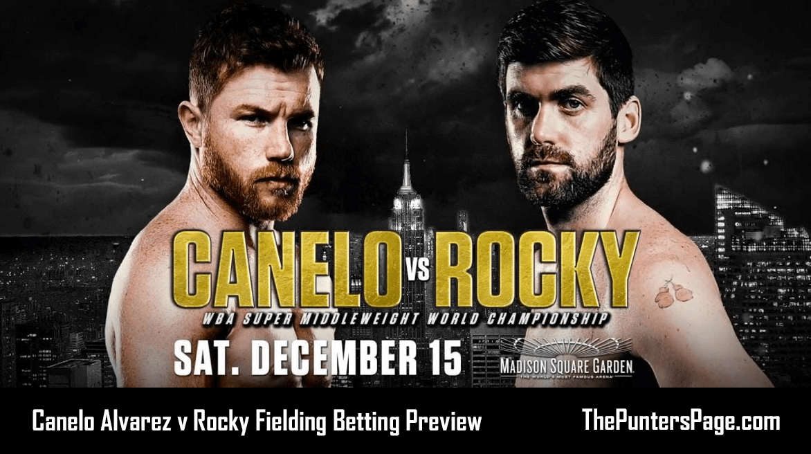 Canelo Alvarez v Rocky Fielding Betting Preview & Tips