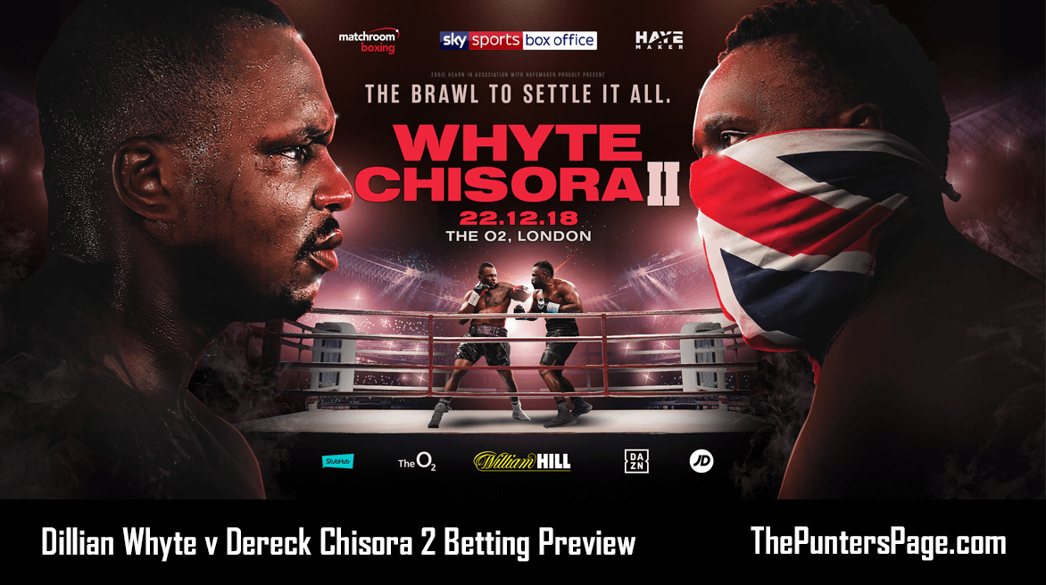 Dillian Whyte v Dereck Chisora 2 Betting Preview