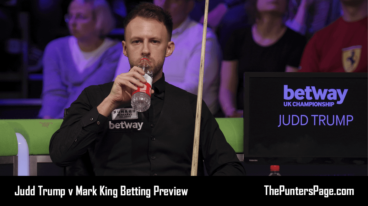 Judd Trump v Mark King Betting Preview, Odds & Tips