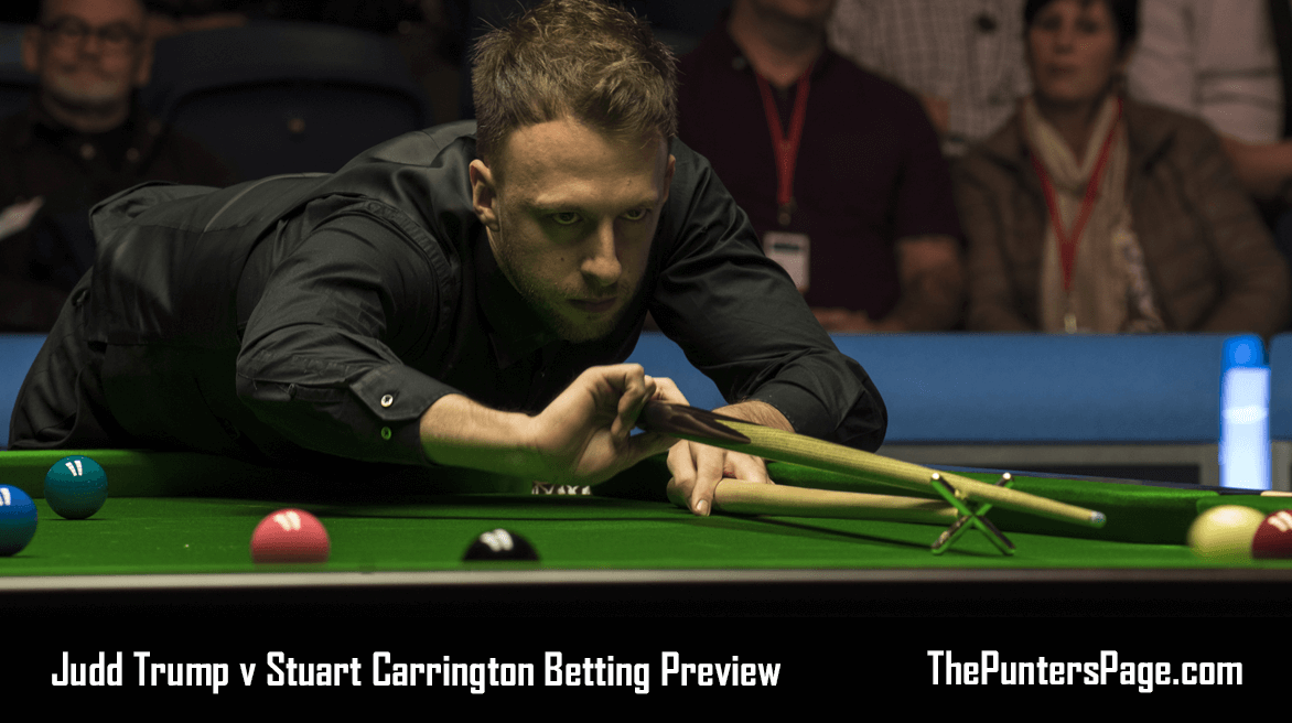Judd Trump v Stuart Carrington Betting Preview & Tips