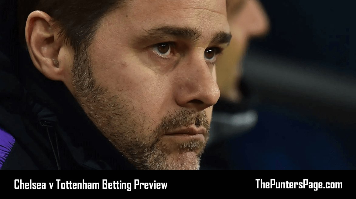 Chelsea v Tottenham Betting Preview, Odds & Tips