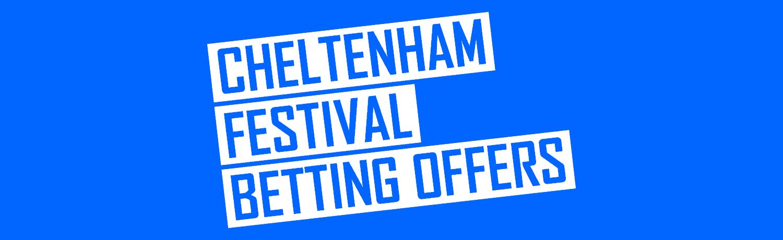 Cheltenham Festival Betting Offers