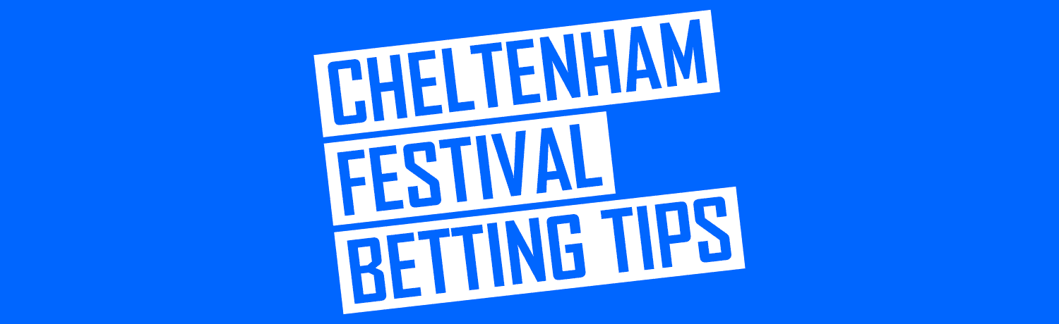2019 Cheltenham Festival Betting Tips
