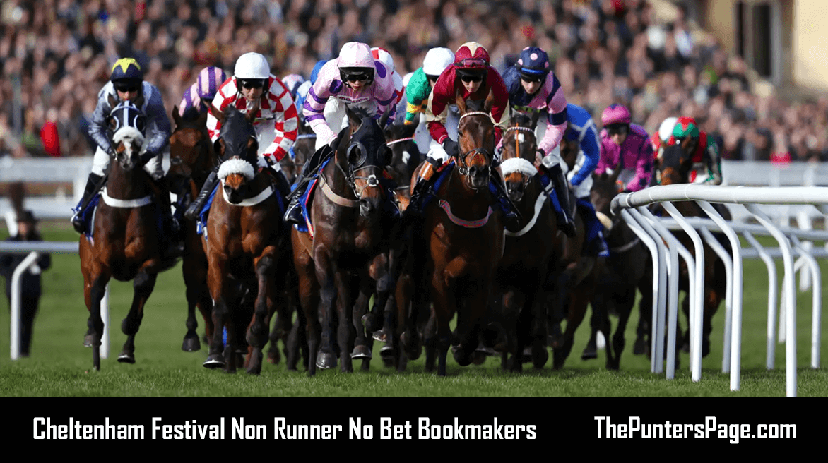Cheltenham Festival Non Runner No Bet Bookmakers