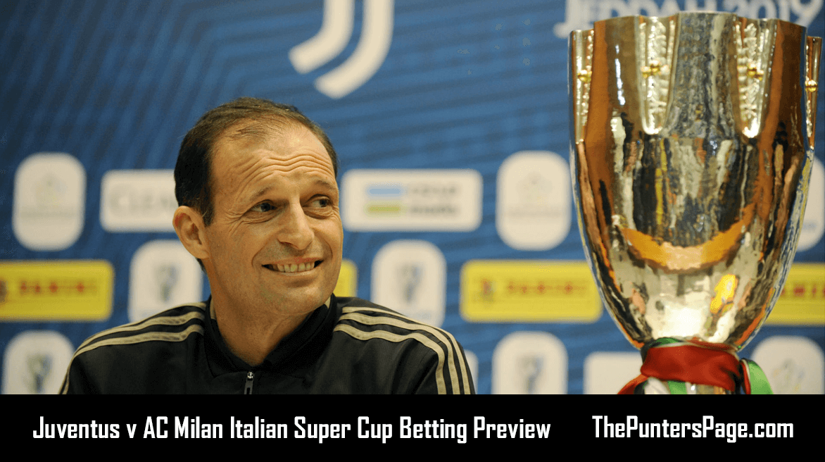 Juventus v AC Milan Italian Super Cup Betting Preview, Odds & Tips