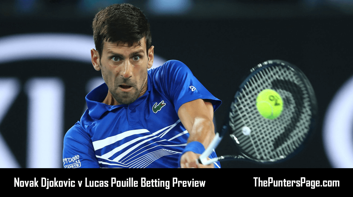 Novak Djokovic v Lucas Pouille Betting Preview & Tips