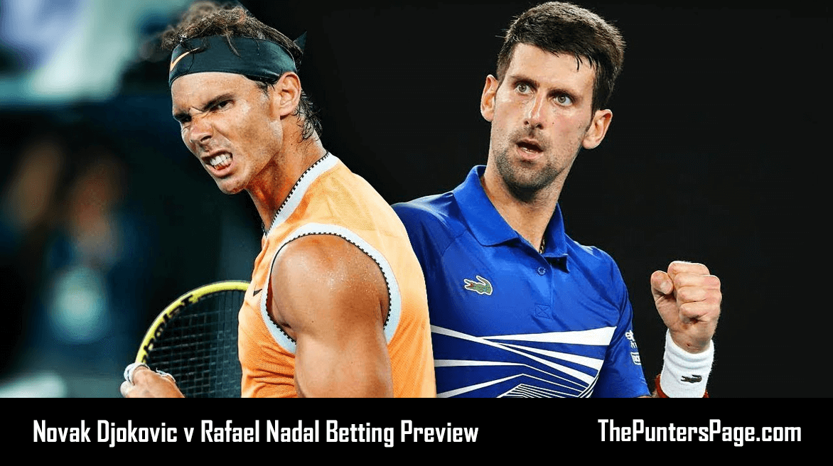Novak Djokovic v Rafael Nadal Betting Preview & Tips