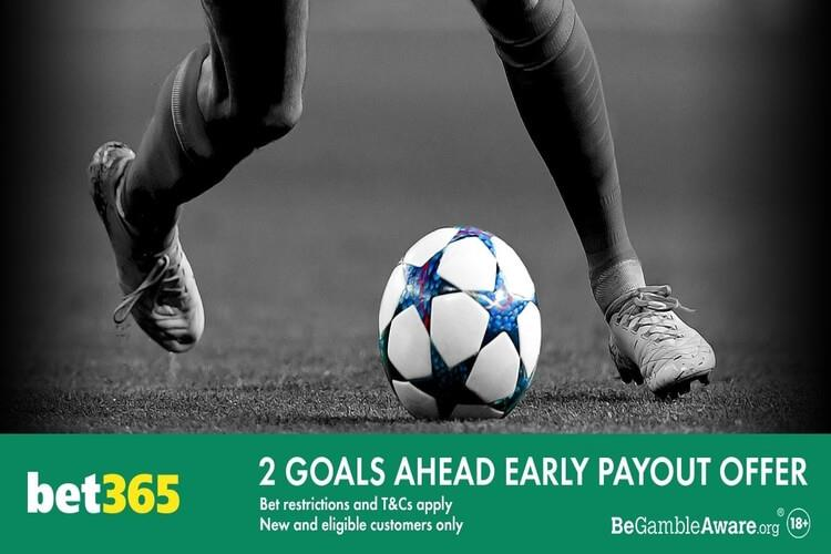 Bet365 early payout offer - 2 goals ahead payout offer