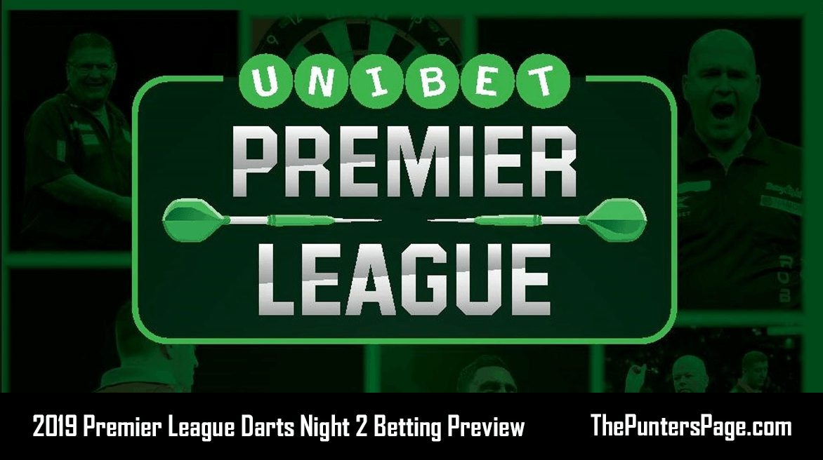 2019 Premier League Darts Night 2 Betting Preview & Tips