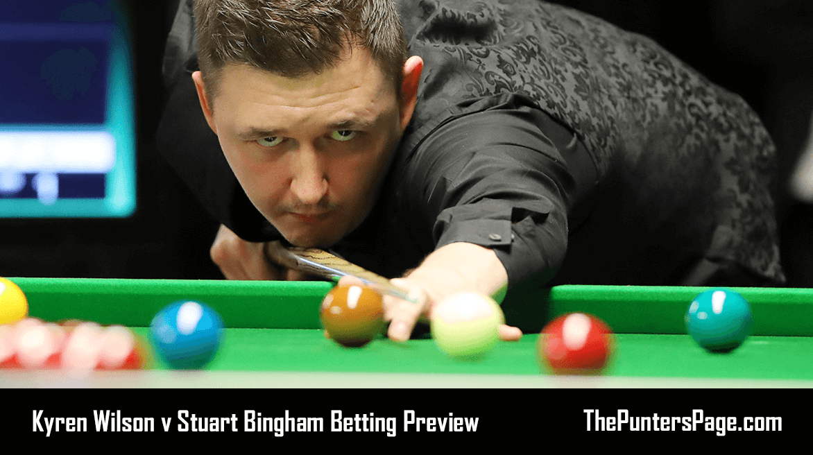 Kyren Wilson v Stuart Bingham Betting Preview, Odds & Tips