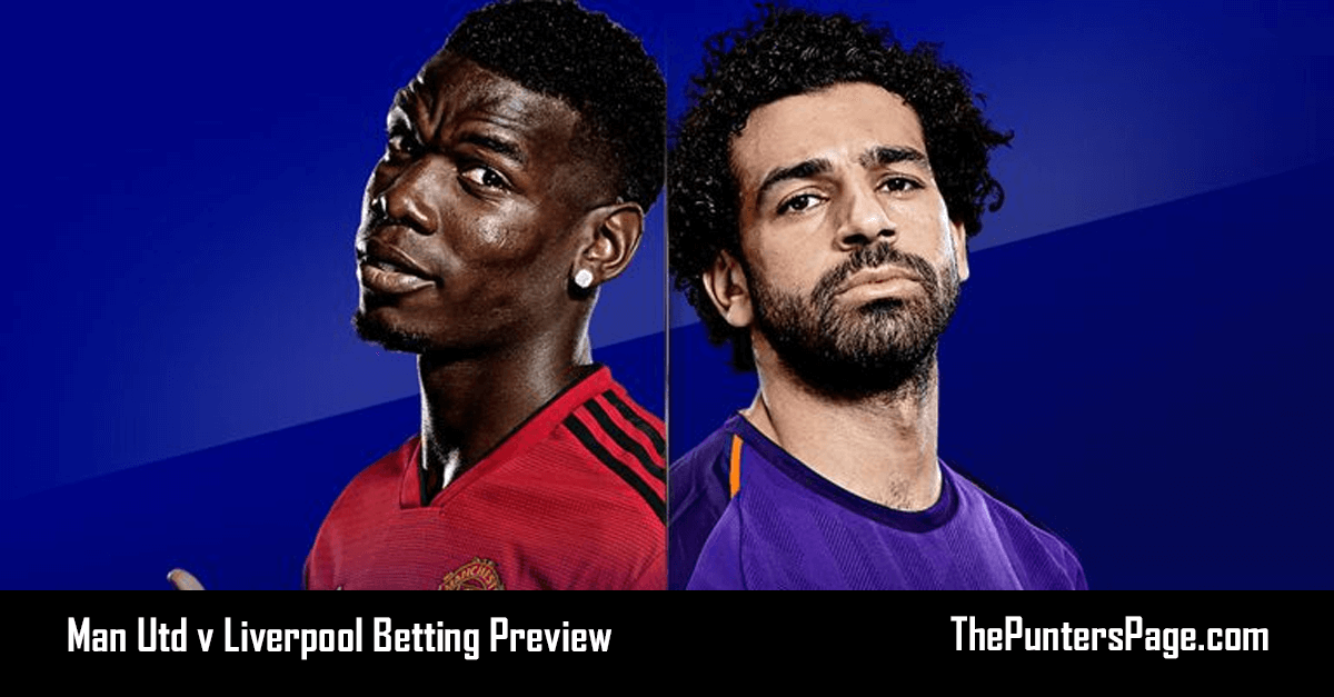 Man Utd v Liverpool Betting Preview, Odds & Tips