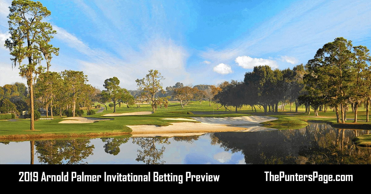 2019 Arnold Palmer Invitational Betting Preview, Odds & Tips