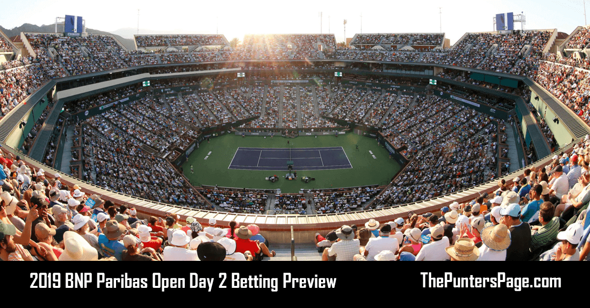 2019 BNP Paribas Open Day 2 Betting Preview & Tips