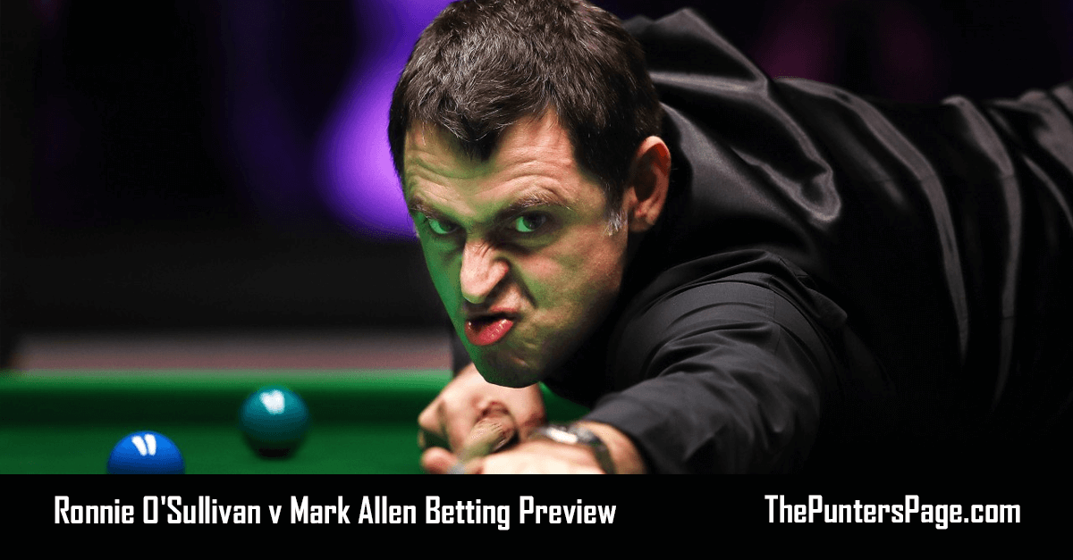 Ronnie O'Sullivan v Mark Allen Betting Preview And Tips
