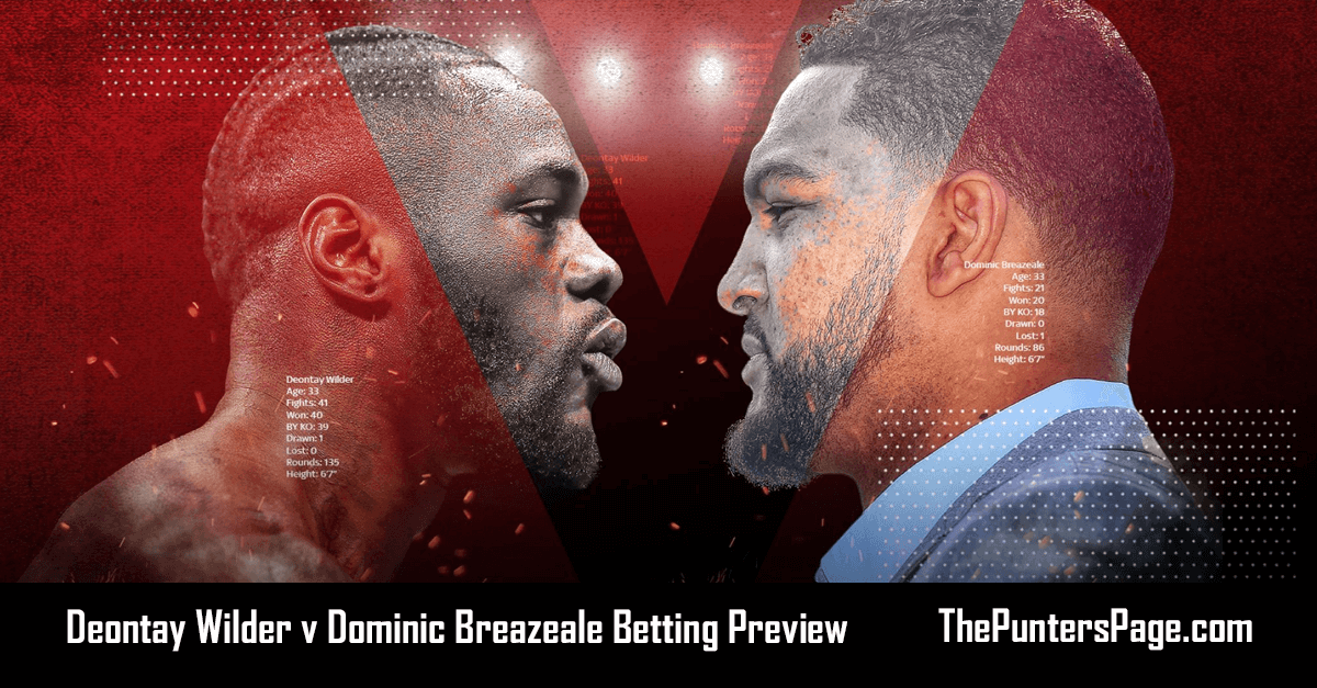 Deontay Wilder v Dominic Breazeale Betting Preview, Odds & Tips