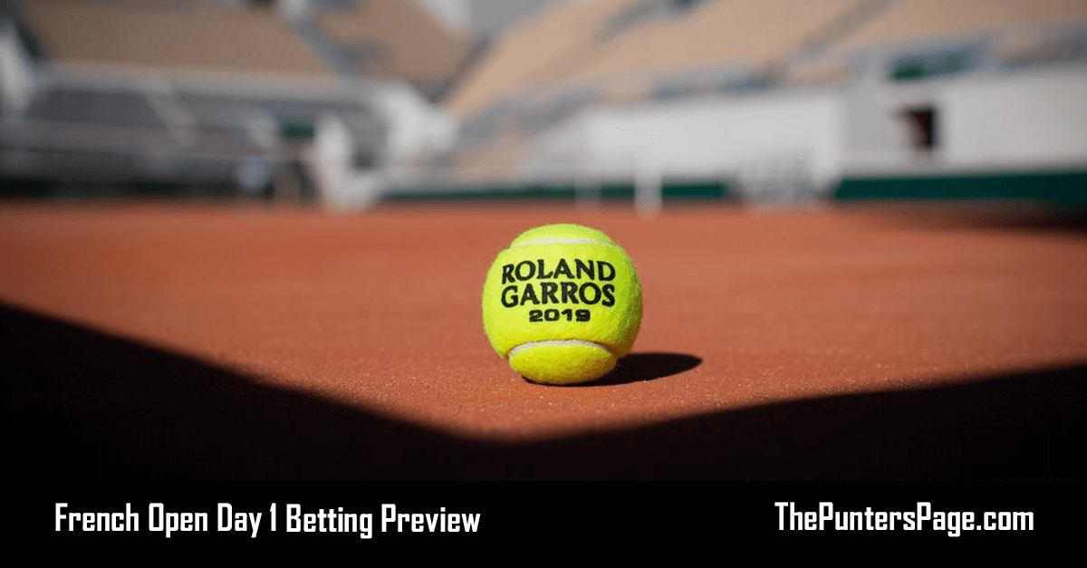 French Open Day 1 Betting Preview & Tips