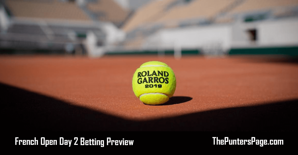 French Open Day 2 Betting Preview & Tips