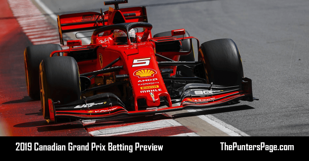 2019 Canadian Grand Prix Betting Preview, Odds & Tips