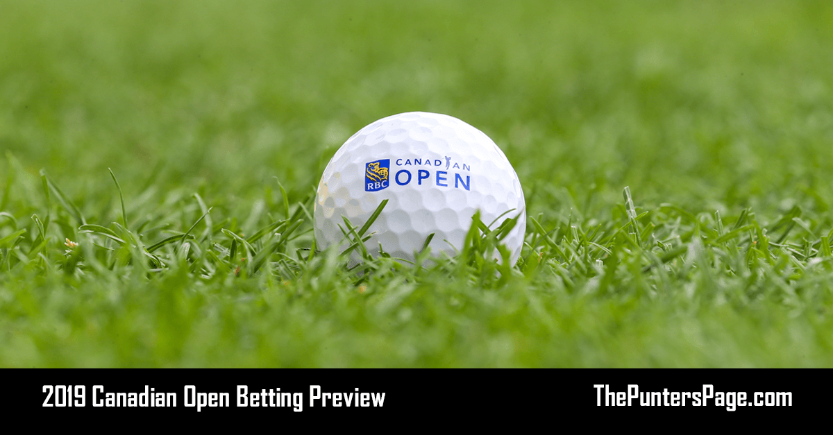 2019 Canadian Open Betting Preview, Odds & Tips