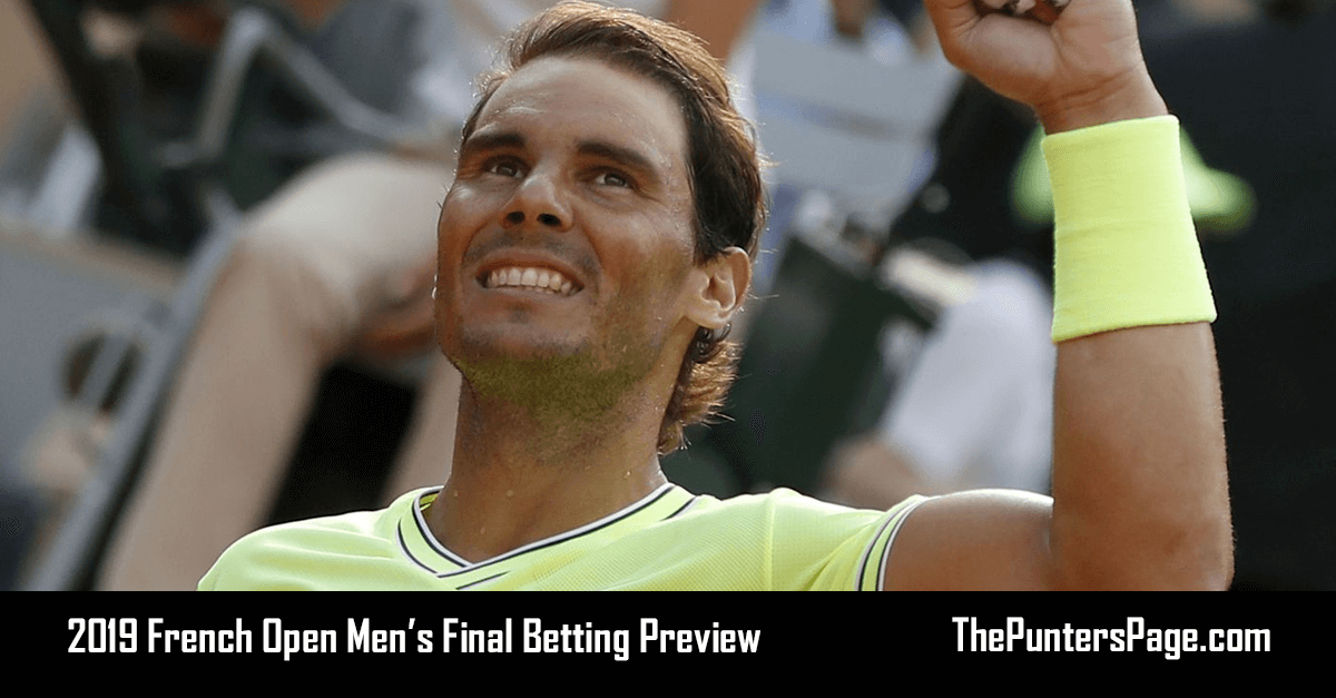 2019 French Open Men's Final Betting Preview & Tips