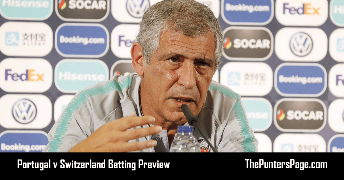 Portugal v Switzerland Betting Preview, Odds & Tips