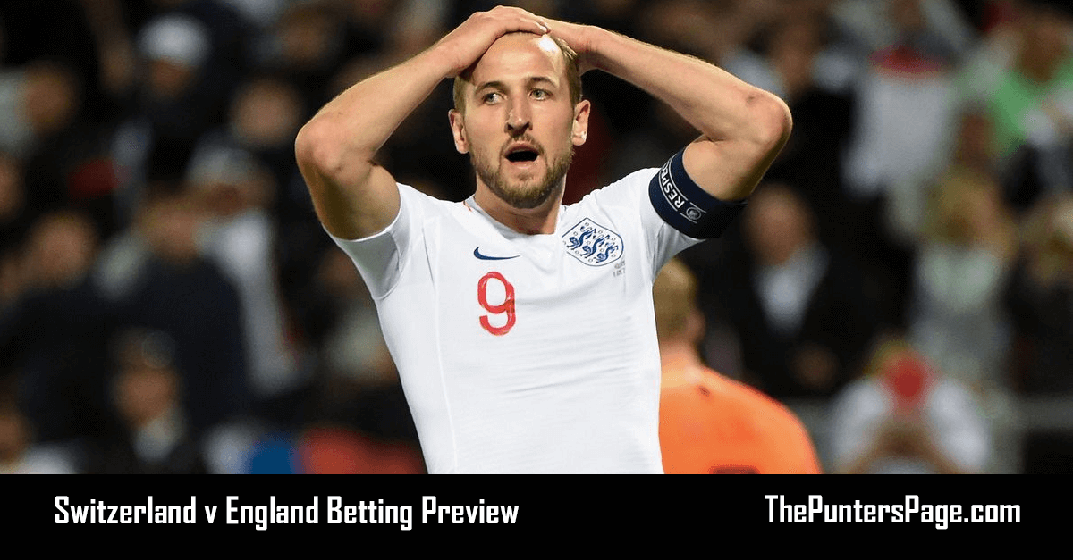 Switzerland v England Betting Preview, Odds & Tips
