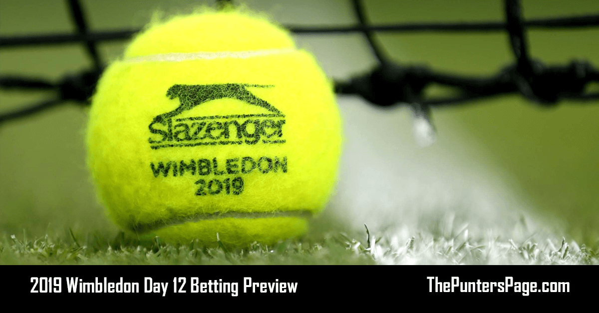2019 Wimbledon Day 12 Betting Preview, Odds & Tips