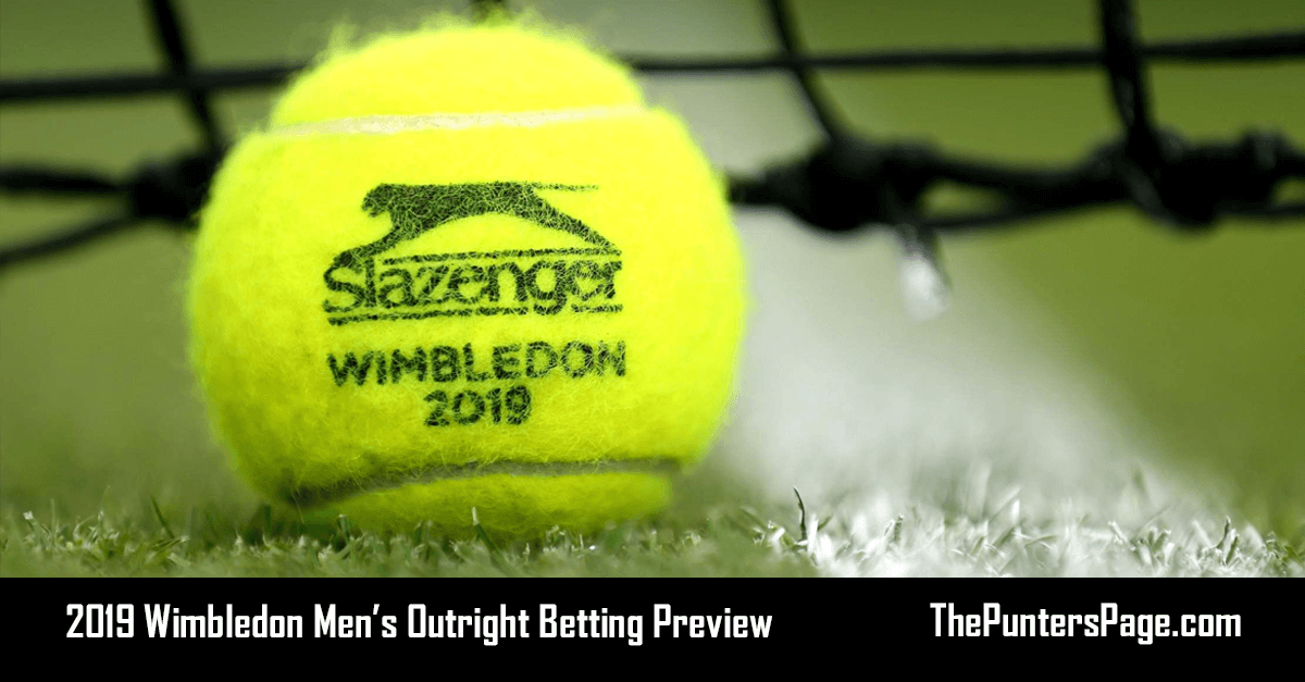 2019 Wimbledon Men's Outright Betting Preview