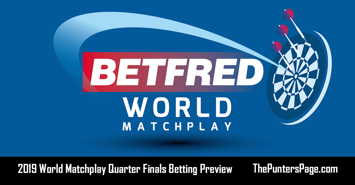 2019 World Matchplay Quarter Finals Betting Preview & Tips